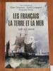 LES FRANCAIS LA TERRE ET LA MER XIIIe - XXe Siècle.. Alain Cabantous, André Lespagnol et Françoise Péron