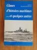 GLANES D'HISTOIRES MARITIMES...ET QUELQUES AUTRES. Amiral Raymond Dalle