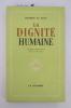 LA DIGNITE HUMAINE édition définitive, revue et corrigée.. Lecomte du Noüy