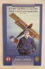 D'UNE GUERRE A L'AUTRE DANS L'AVIATION MARITIME 1917 - 1940 . Robert Morin