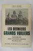 LES DERNIERS GRANDS VOILIERS histoire des long-courriers Nantais de 1893 a 1931 . Louis Lacroix
