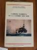 GABRIEL DARRIEUS ET LA GUERRE SUR MER. Vice-Amiral Henri Darrieus et Contre-Amiral Bernard Estival