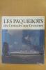 LES PAQUEBOTS DES CROISADES AUX CROISIERES.. Basil W. Bathe