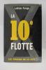LA 10e FLOTTE . Ladislas Farago