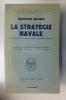 LA STRATEGIE NAVALE et son application dans la Guerre 1939-1945. . Bernard Brodie