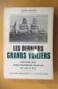 LES DERNIERS GRANDS VOILIERS. Histoire des long-courriers Nantais de 1893 à 1931.. Louis Lacroix