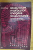 ACUPUNCTURE, MOXIBUSTION, ANALGESIE ACUPUNCTURALE. Synthèse des travaus des symposia de Pékin. (15 juin 1979).. Jean Bossy