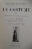 LE COSTUME. Tome IV. Louis XVI - Directoire. 150 illustrations.. Jacques Ruppert