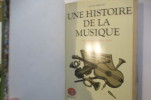 UNE HISTOIRE DE LA MUSIQUE. Des Origines à nos Jours.. Lucien Rebatet