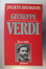 GIUSEPPE VERDI. Biographie.. Jacques Bourgeois