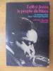 LE PEUPLE DU BLUES. La musique noire dans l'Amérique blanche. Leroi Jones / Jacqueline Bernard (traduction)