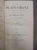 Le Plain-Chant selon le rite romain et le rite parisien ensigné d'après la méthode du Méloplaste (3eme édition, revue, corrigée et augmentée, 1851 - ...