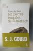 LES PIERRES TRUQUEES DE MARRAKECH. Avant-dernières réflexions sur l'histoire naturelle.. Stephen Jay Gould