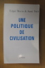UNE POLITIQUE DE CIVILISATION. Edgar Morin & Sami Naïr