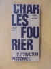 L'ATTRACTION PASSIONNEE. Charles Fourier
