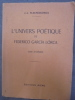 L'UNIVERS POETIQUE DE FEDERICO GARCIA LORCA. Essai d'exégèse.. Flecniakoska, J.-L. / Lorca