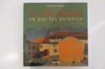 LE PAYS BASQUE VU PAR LES PEINTRES. 1900 - 1950.. Séverine Berger