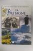 Les plus belles pages de nos provinces. LA BRETAGNE sur les pas de Chateaubriand, Le Braz, Queffélec.... Collectif