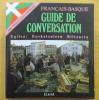 GUIDE DE CONVERSATION Français-Basque / Egilea : Euskalzaleen Biltzarra. AVEC PRONONCIATION INTEGRALE. Deuxième édition.. Collectif