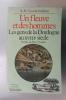 UN FLEUVE ET DES HOMMES. Les gens de la Dordogne au XVIIIe siècle. . A.-M. Cocula-Vaillières