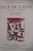 CEUX DE L'ALPE. Types et Coutumes. Antoine Chollier / Th. J. Delaye (dessins)