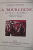 LA BOURGOGNE. Types et Coutumes. . Gaston Roupnel / Louis-W. Graux (dessins)
