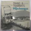 TRAINS & TRAMWAYS au PAYS BASQUE. Guy Lalanne