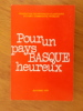 POUR UN PAYS BASQUE HEUREUX..