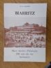 BIARRITZ. Huit siècles d'histoire 200 ans de vie balnéaire.. Pierre Laborde