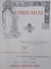 1900 PARIS-ATLAS. 28 cartes dont 24 en couleurs. 595 reproductions photographiques et 32 dessins.. Fernand Bournon
