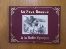 LE PAYS BASQUE A LA BELLE EPOQUE. Jean Casenave