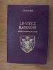 LE VIEUX BAYONNE. Hôtels, Maisons et Logis.. Edouard Ducéré - L. Dupuis (aquarelles)