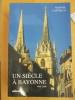 UN SIECLE A BAYONNE 1900-2000. MANUEL CASTIELLA