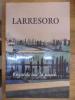Regards sur le passé d'un village du Labourd.. Larresoro