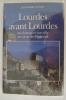 LOURDES AVANT LOURDES. Un château et une ville au coeur des Pyrénées. . Jean-Pierre Thomas