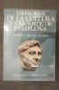 HISTORIA DE LA CULTURA Y DEL ARTE DE PAMPLONA . Josefina y Martin Larrayoz