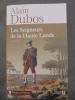 LES SEIGNEURS DE LA HAUTE LANDE . Alain Dubos