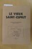 LE VIEUX SAINT-ESPRIT. Souvenirs d'un Bayonnais.. Peillic