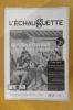 L'ECHAUGUETTE. La revue trimestrielle de l'histoire, du patrimoine et de l'architecture de Bayonne. N°26. Collectif