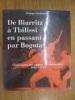 DE BIARRITZ A TBILISSI EN PASSANT PAR BOGOTA (1942 - 1994). Philippe Oyhamburu