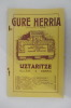 L'eglise Saint vincent d'Ustaritz / La littérature basque dans l'ambiance d'Ustaritz etc.... GURE HERRIA