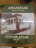 Argazkiak-Fotografias Tomo Iii Gipuzkoa-Donostia 1941-1950.