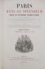 PARIS DANS SA SPLENDEUR, MONUMENTS, VUES, SCENES HISTORIQUES, DESCRIPTIONS ET HISTOIRE. En 3 Volumes + Atlas.. POUR LE TEXTE : MM. Audiganne, P. ...