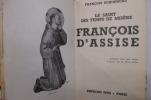 LE SAINT DES TEMPS DE MISERE. FRANCOIS D'ASSISE.. François Duhourcau