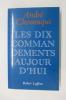 LES DIX COMMANDEMENTS AUJOURD'HUI.. André Chouraqui