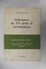 LITTERATURE DU XXe SIECLE ET CHRISTIANISME. TOME 1. SILENCE DE DIEU. Camus - Gide - Huxley - Simone Weil - Graham Greene - Julien Green - Bernanos.. ...