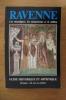 RAVENNE. Les mosaïques, les monuments et le milieu. Guide historique et artistique.. Gianfranco Bustacchini