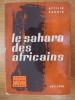 LE SAHARA DES AFRICAINS . Attilio Gaudio