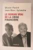 LE ROMAN VRAI DE LA CRISE FINANCIERE . Olivier Pastré & Jean-Marc Sylvestre