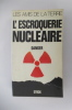 L'ESCROQUERIE NUCLEAIRE.. Jean-Claude Barreau
